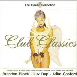 Fantazia presents the house collection club classics for Classic house volume 1